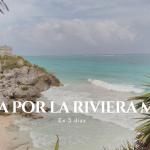 Ruta por la Riviera Maya de 3 días
