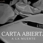 Carta Abierta a la Muerte