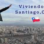 Mi experiencia viviendo en Santiago de Chile