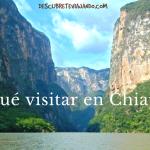 ¿Qué lugares visitar en Chiapas? Los mejores sitios.