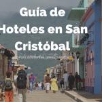 Guía de hospedaje en San Cristóbal de las Casas. Todos los presupuestos