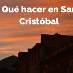 Qué hacer, ver y comer en San Cristóbal de las Casas