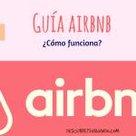 Cómo funciona Airbnb. Guía para principiantes