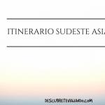 Itinerario por el Sudeste Asiático de 2 meses
