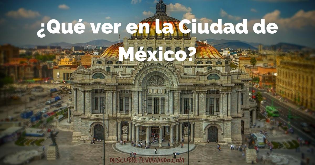 Qué ver en la Ciudad de México