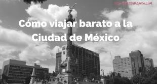 Cómo viajar a la Ciudad de México con poco dinero