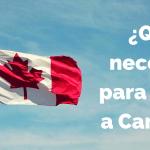 Qué necesitamos los mexicanos para viajar a Canadá. Requisitos actualizados a 2017