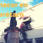 Qué hacer en Querétaro un fin de semana: Itinerario completo