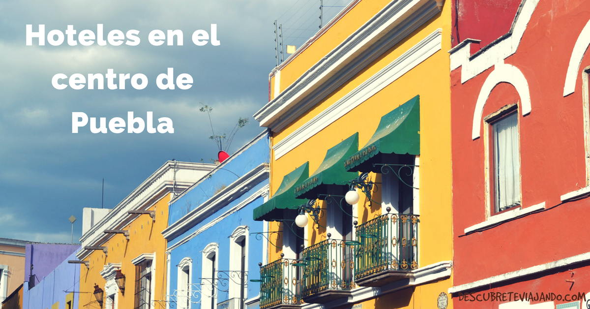 Hoteles en el centro de Puebla portada