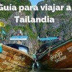Cómo organizar un viaje a Tailandia: Guía COMPLETA para planear tu viaje paso a paso