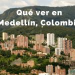 Qué hacer en Medellín en 2 días: Guía Rápida