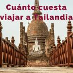 Cuánto cuesta un viaje a Tailandia: Presupuestos diarios