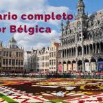 Itinerario por Bélgica de 5 días AL COMPLETO: Bruselas, Gante y Brujas.