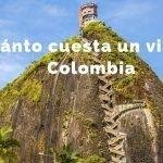 Cuánto cuesta viajar a Colombia [Incluye Presupuestos Diarios]