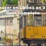 Qué hacer en Lisboa en 2 días [Incluye mapas, horarios y dónde dormir]