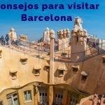 38 Consejos para viajar a Barcelona [Cómo ahorrar y más]