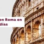 Qué hacer en Roma en 4 días [Ruta con mapas y horarios]