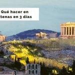 Qué hacer en Atenas en 3 días [Ruta con mapas y horarios]