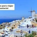 25 Consejos para viajar a Santorini por primera vez