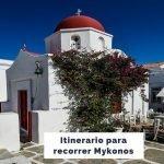 Qué ver en Mykonos en 3 días [Ruta con mapas y horarios]