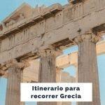 Qué ver en Grecia en una semana: Itinerario completo