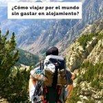 Cómo viajar por el mundo ahorrando en alojamiento