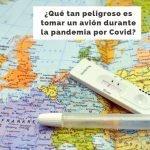 Covid-19: ¿Verdaderamente qué tan seguro es viajar en avión? Consejos