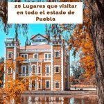 20 Lugares para visitar en Puebla que tienes que conocer