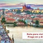 Qué ver en Praga en 3 días [Itinerario Completo con Mapas]