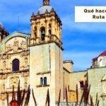 Qué hacer en Oaxaca un fin de semana: Itinerario Completo