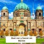 Qué ver en Berlín en 3 días [Itinerario Completo con Mapas]